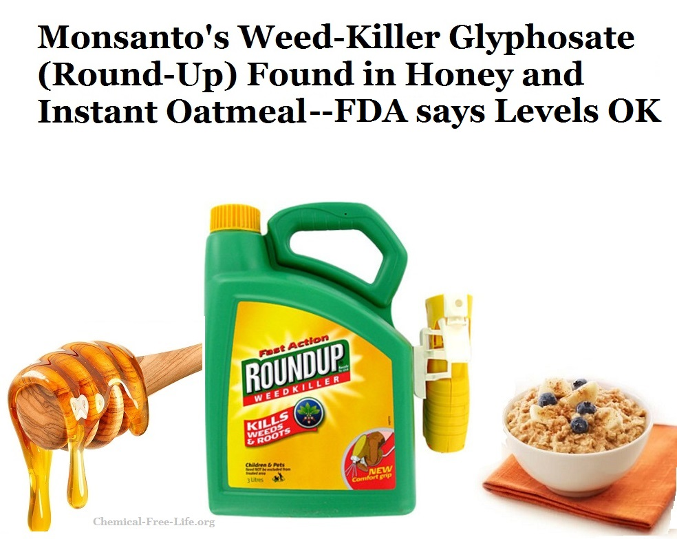 Monsantos RoundUp Weed Killer In Honey Instant Oatmeal FDA Says